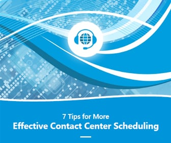 7 Tips for More Effective Contact Center Scheduling