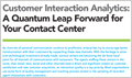 Customer Interaction Analytics: A Quantum Leap Forward for Your Contact Center