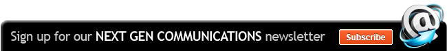 Subscribe to our Next Generation Communications eNewsletter