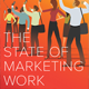 State of Marketing Work Report