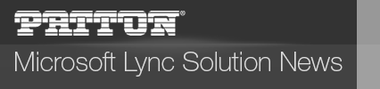 Microsoft Lync Solution News Community Sponsored by Patton