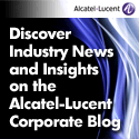 Next Generation Communications Sponsored by Alcatel-Lucent Corporate Blog